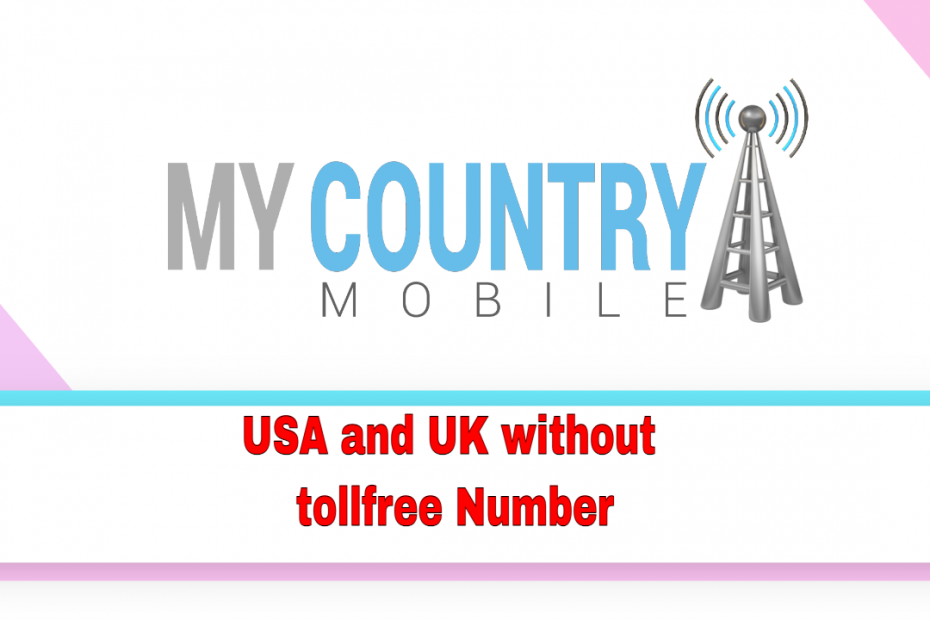 USA and UK without tollfree Number - My Country Mobile