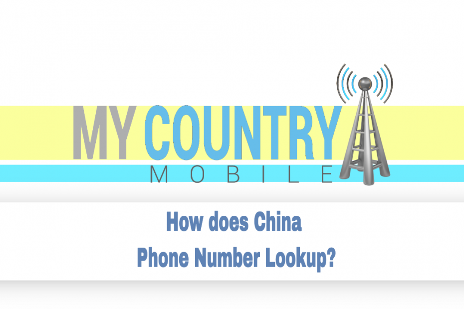 How does China Phone Number Lookup? - My Country Mobile