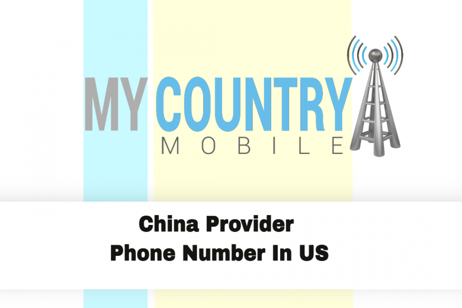 China Provider Phone Number In US - My Country Mobile