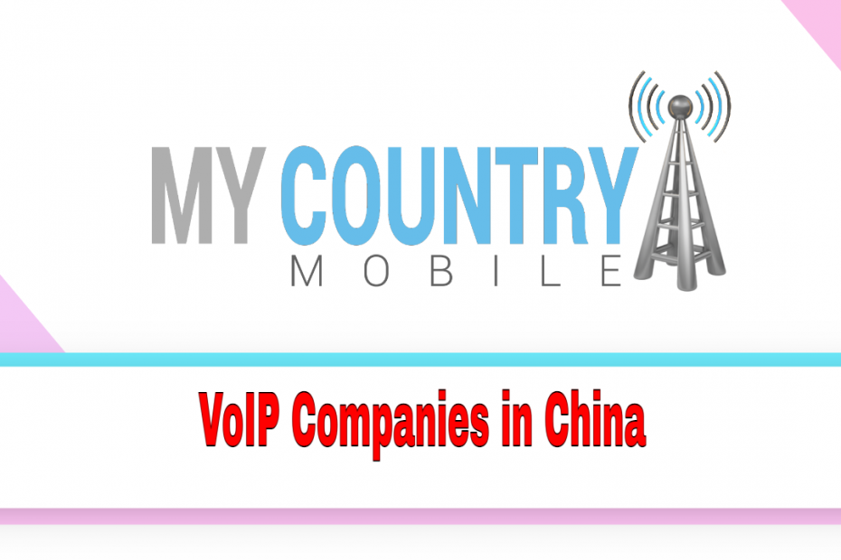 VoIP Companies in China - My Country Mobile