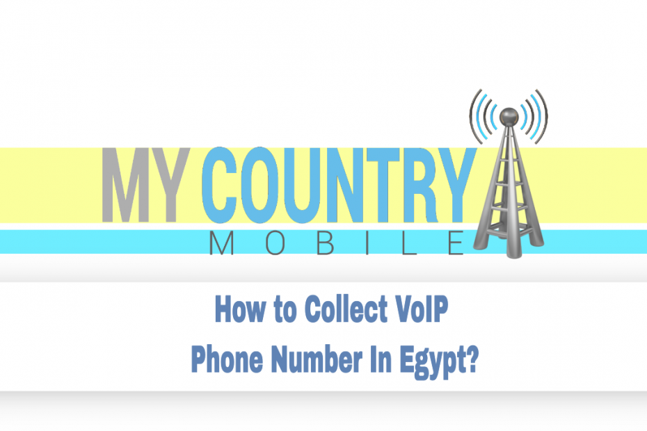 How to Collect VoIP Phone Number In Egypt? - My Country Mobile