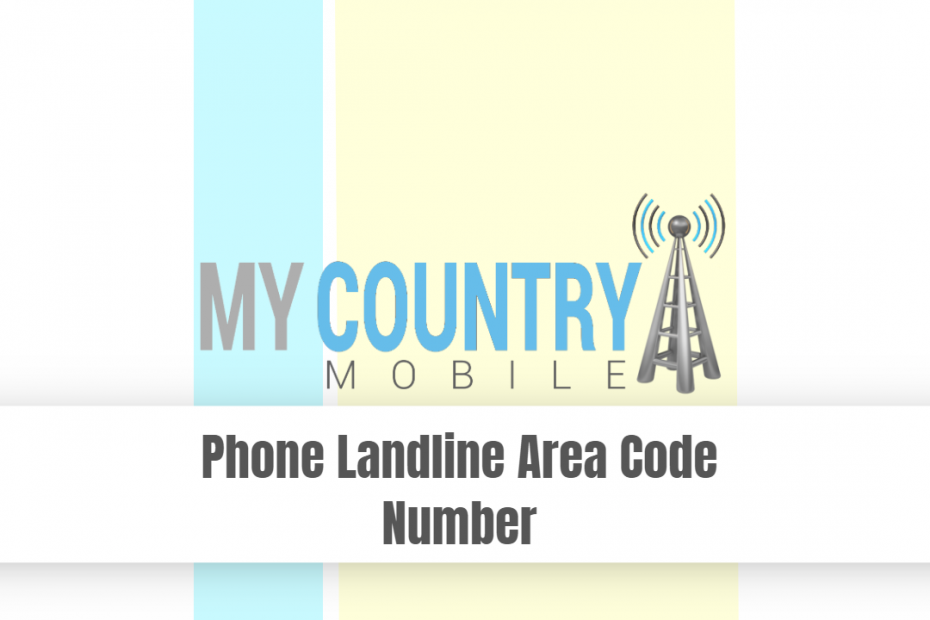 Phone Landline Area Code Number - My Country Mobile