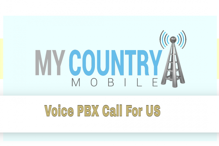 Voice PBX Call For US - My Country Mobile
