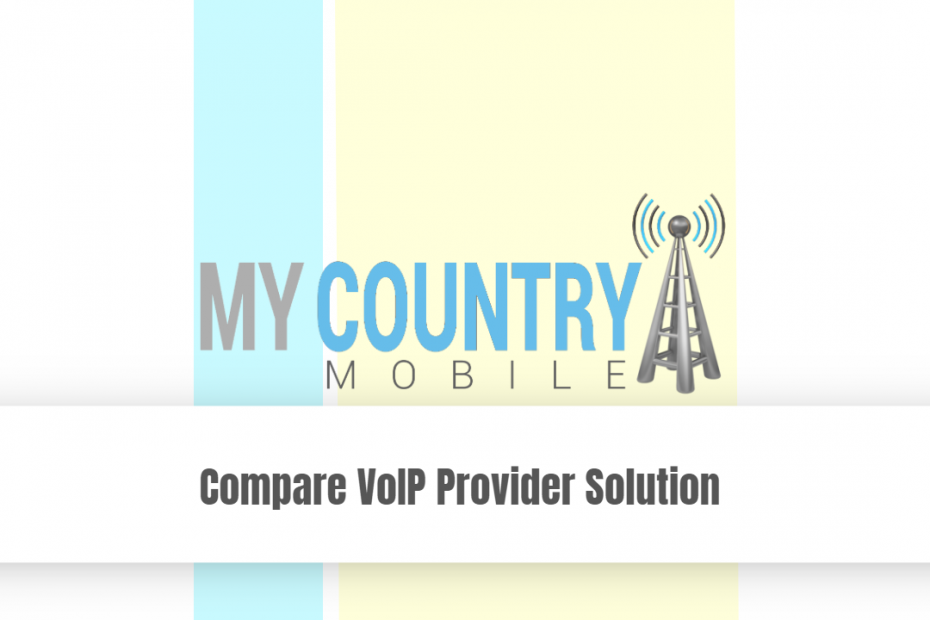 Compare VoIP Provider Solution - My Country Mobile