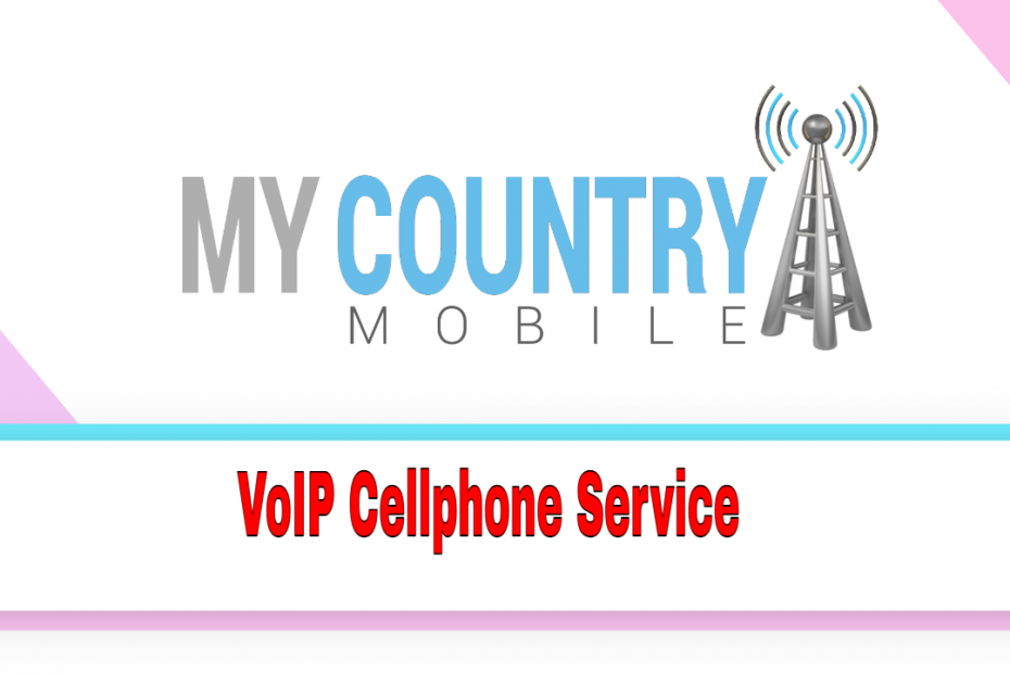 VoIP Cellphone Service - My Country Mobile