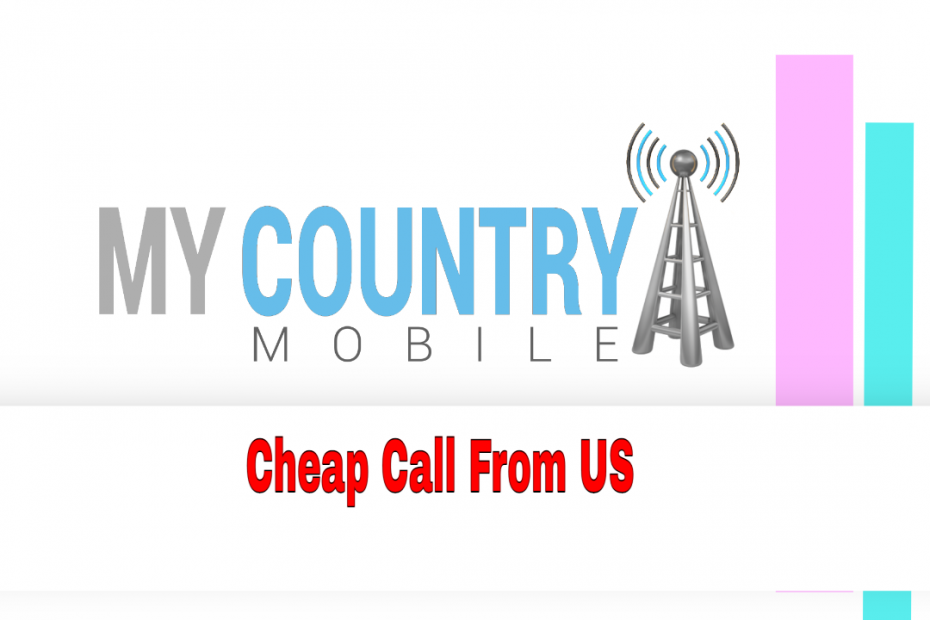 Cheap Call From US - My Country Mobile