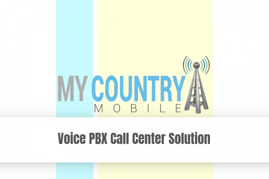 Voice PBX Call Center Solution - My Country Mobile
