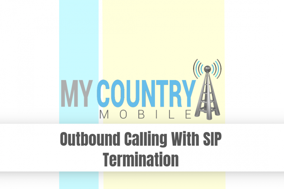 Outbound Calling With SIP Termination - My Country Mobile
