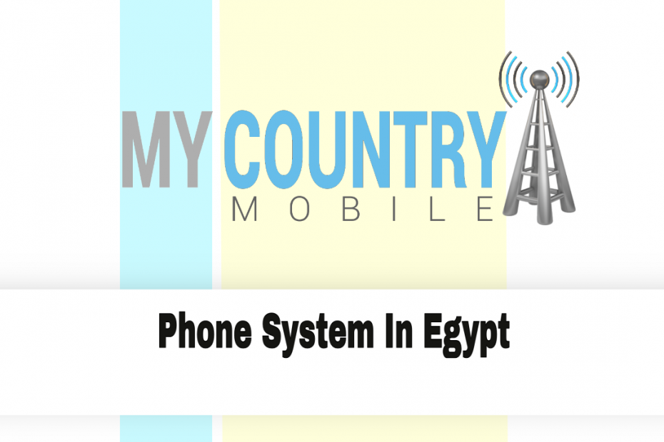 Phone System In Egypt - My Country Mobile