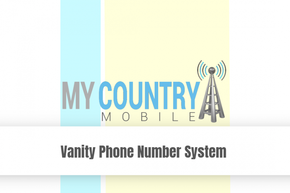 Vanity Phone Number System - My Country Mobile