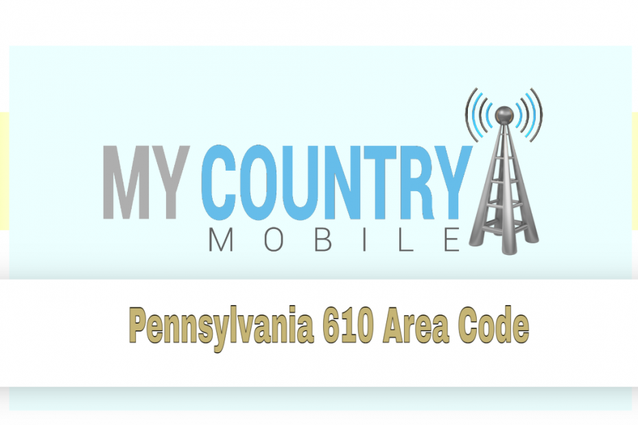 Pennsylvania 610 Area Code - My Country Mobile