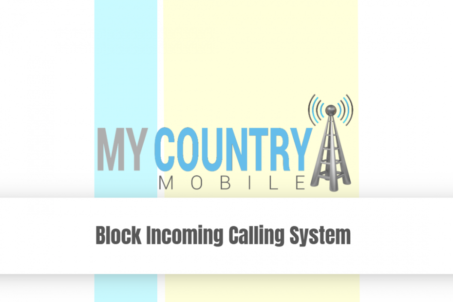Block Incoming Calling System - My Country Mobile