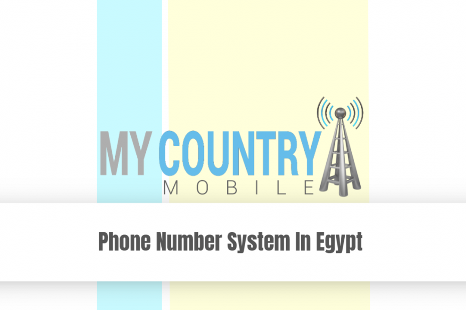 Phone Number System In Egypt - My Country Mobile