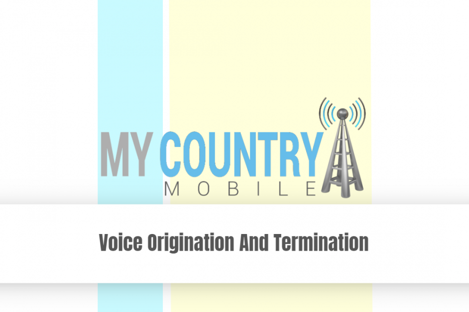 Voice Origination And Termination - My Country Mobile