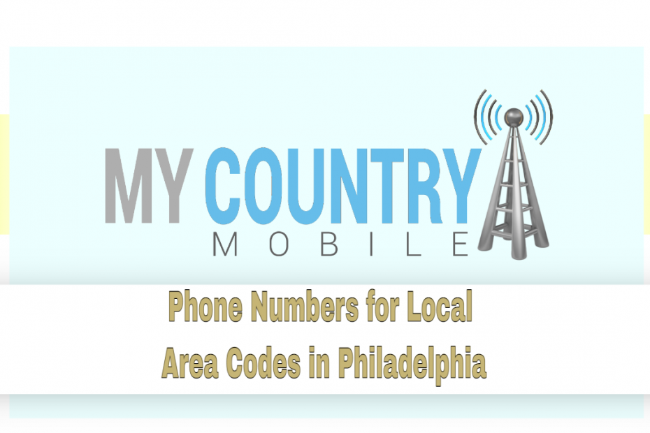 Phone Numbers for Local Area Codes in Philadelphia My Country Mobile